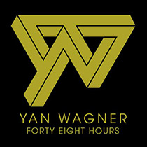 Yan Wagner ?– Forty Eight Hours
