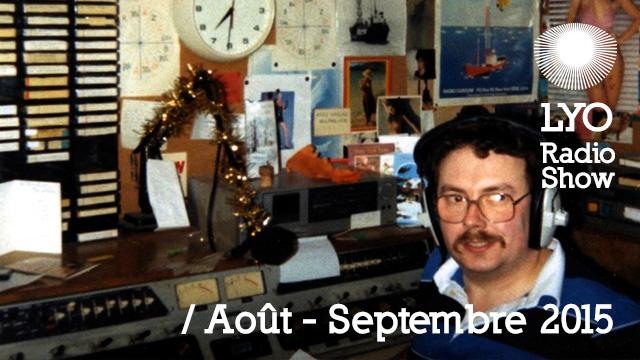 LYO Radio Show Aout Septembre 2015
