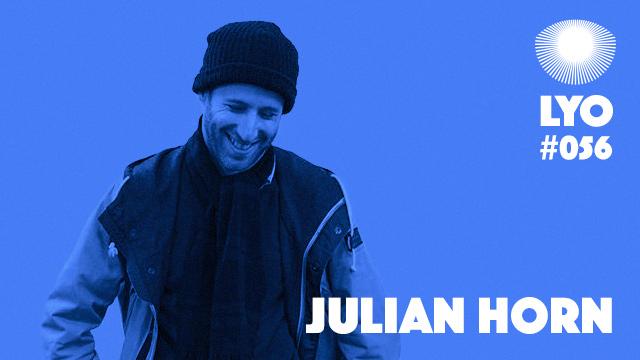 LYO#056 / Julian Horn aka Giulio DJ