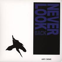 Art Crime ?– Never Look Back