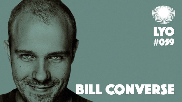 LYO#059 / Bill Converse