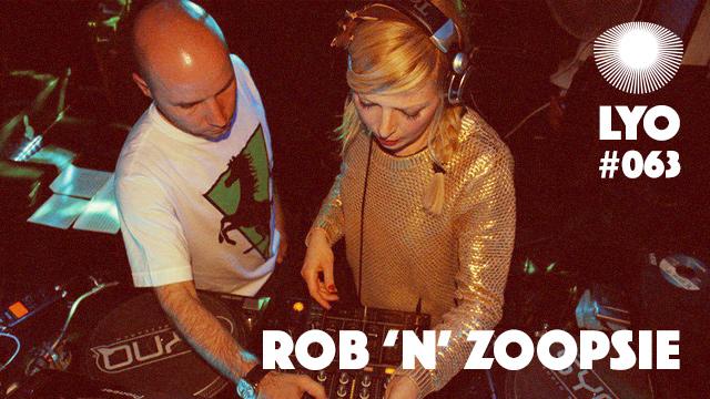 LYO#063 / Rob 'n' Zoopsie