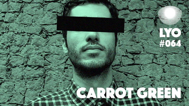 LYO#064 / Carrot Green (Brazilian Shakedown / Disco Halal)