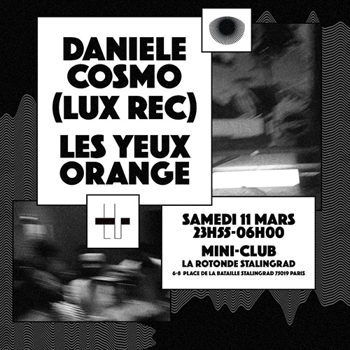 Les Yeux Orange present Daniele Cosmo (Lux Rec) @ Mini-Club - 8.01.17