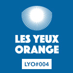 Les Yeux Orange / LYO#004