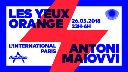 Les Yeux Orange x Antoni Maiovvi (Giallo Disco Records) @ L'international