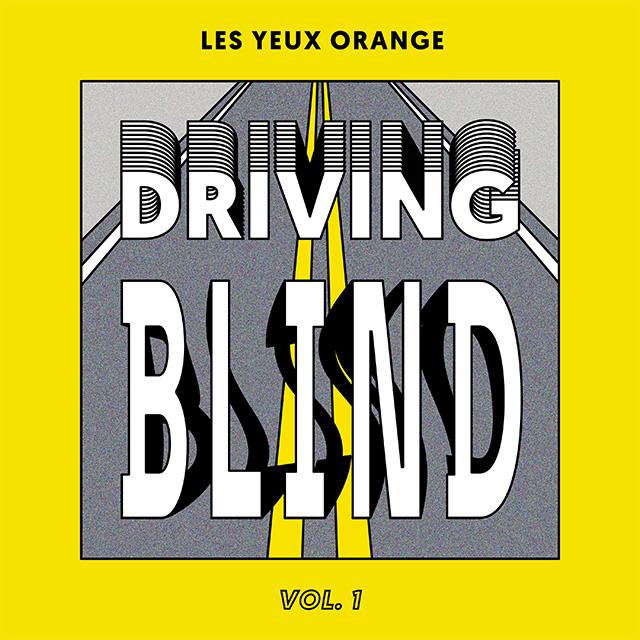 Les Yeux Orange presents : Driving Blind (Vol.1)
