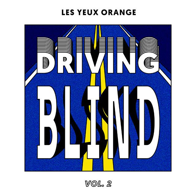 Les Yeux Orange presents : Driving Blind Compilation (Vol.2)